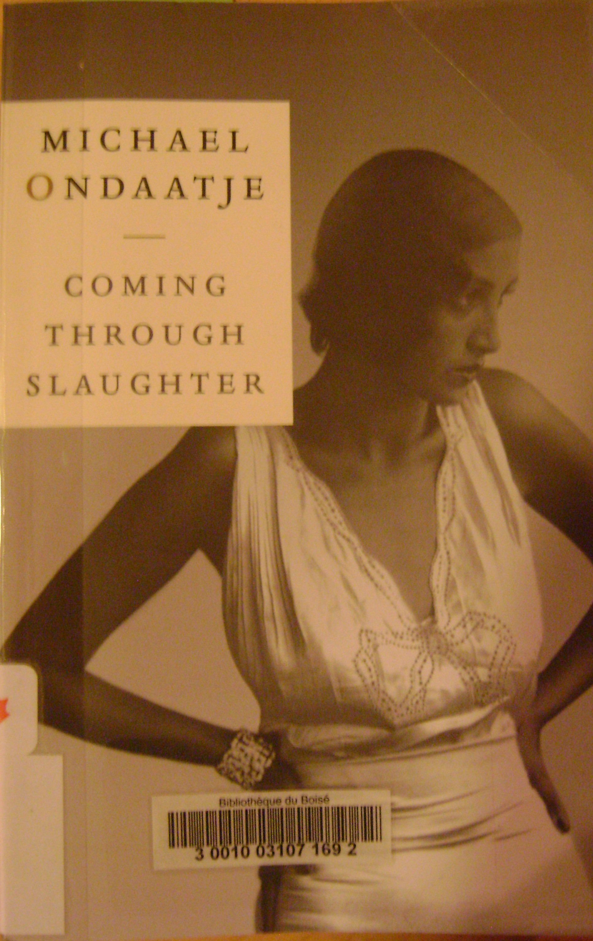 michael ondaatjes coming through slaughter Join us for a special live performance by al strong, leader of  (with museum  staff) of michael ondaatje's book, coming through slaughter.
