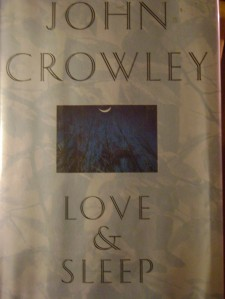Love and Sleep by John Crowley
