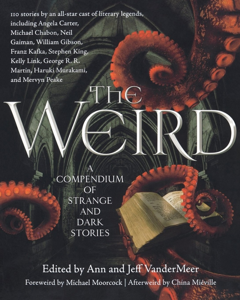Book cover of The Weird: A Compendium of Strange and Dark Stories